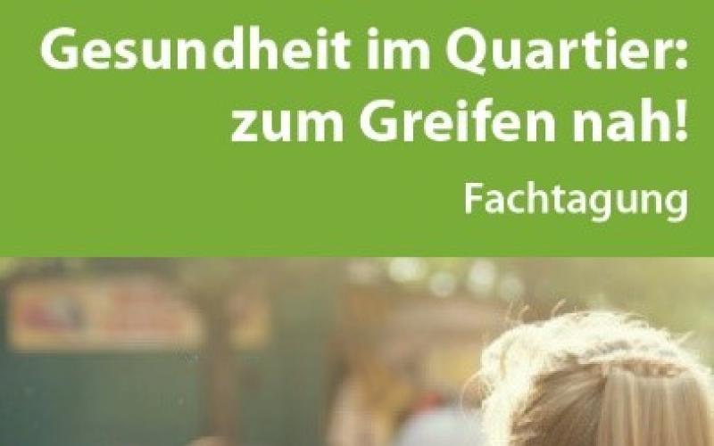 Gesundheit im Quartier- Zum Greifen nah! am 18.Juni in Hannover